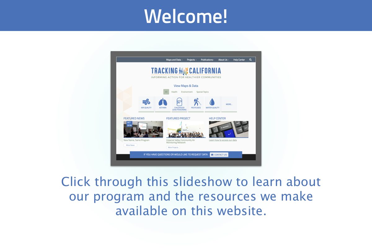 New user tour slide 1: Welcome to Tracking California's website, click along this slide show to see the information we make available here