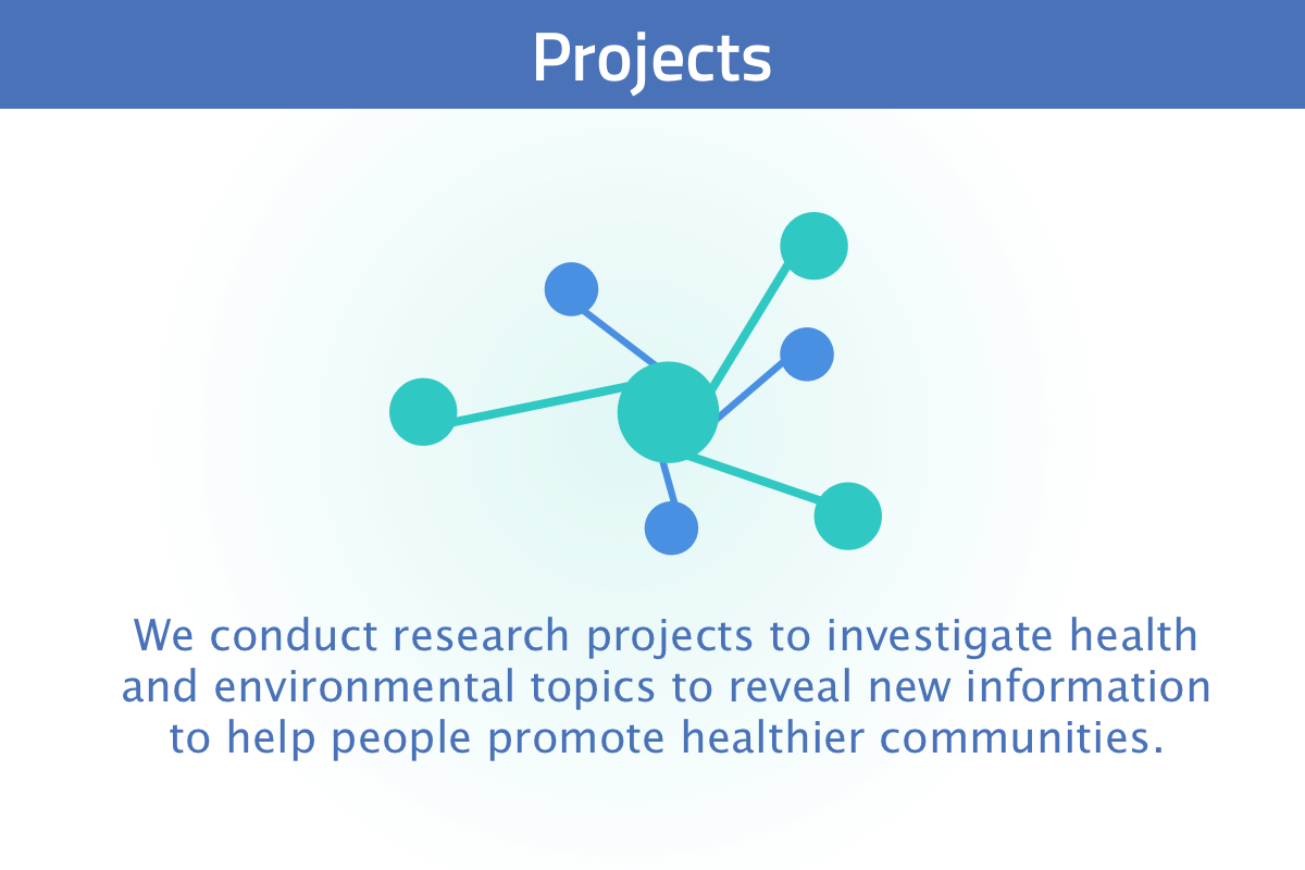 New user tour slide 10: We do research projects where we take conduct investigations on environmental and health topics